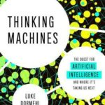 [PDF] [EPUB] Thinking Machines: The Quest for Artificial Intelligence–And Where It's Taking Us Next Download