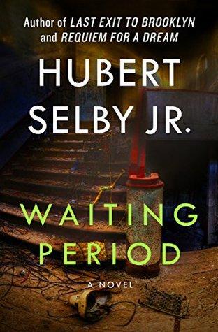 [PDF] [EPUB] Waiting Period Download by Hubert Selby Jr.