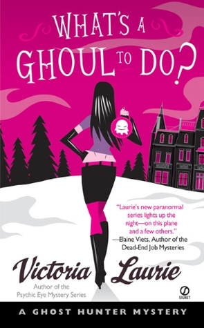 [PDF] [EPUB] What's a Ghoul to Do? (Ghost Hunter Mystery, #1) Download by Victoria Laurie