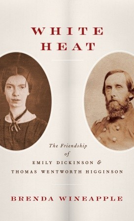 [PDF] [EPUB] White Heat: The Friendship of Emily Dickinson and Thomas Wentworth Higginson Download by Brenda Wineapple