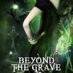 [PDF] [EPUB] Beyond The Grave (The Ministry of Curiosities #3) Download