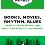 [PDF] [EPUB] Books, Movies, Rhythm, Blues: Twenty Years of Writing About Film, Music and Books Download