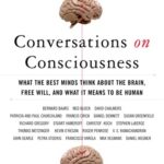 [PDF] [EPUB] Conversations on Consciousness: What the Best Minds Think about the Brain, Free Will, and What It Means to Be Human Download