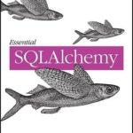[PDF] [EPUB] Essential SQLAlchemy Download