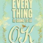 [PDF] [EPUB] Everything Is Going to Be OK Download