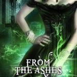 [PDF] [EPUB] From The Ashes (The Ministry of Curiosities #6) Download