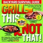 [PDF] [EPUB] Grill This, Not That!: Backyard Survival Guide Download