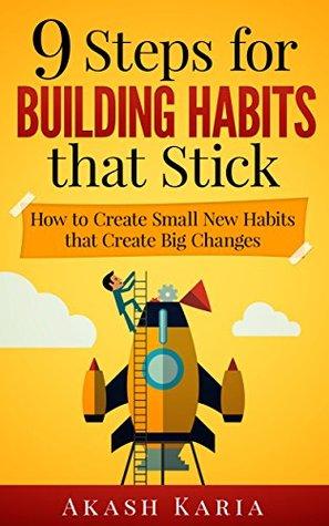[PDF] [EPUB] Habits for Life: 9 Steps for Building Habits that Stick Download by Akash Karia