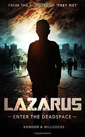 [PDF] [EPUB] Lazarus: Enter the Deadspace Download by Daniel Willcocks