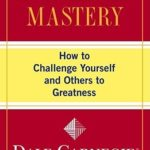 [PDF] [EPUB] Leadership Mastery: How to Challenge Yourself and Others to Greatness Download