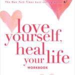 [PDF] [EPUB] Love Yourself, Heal Your Life Workbook Download