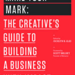 [PDF] [EPUB] Make Your Mark: The Creative's Guide to Building a Business With Impact Download