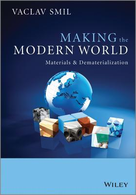 [PDF] [EPUB] Making the Modern World: Materials and Dematerialization Download by Vaclav Smil