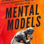 [PDF] [EPUB] Mental Models: 30 Thinking Tools that Separate the Average From the Exceptional. Improved Decision-Making, Logical Analysis, and Problem-Solving. Download