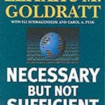 [PDF] [EPUB] Necessary But Not Sufficient: A Theory Of Constraints Business Novel Download