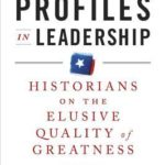 [PDF] [EPUB] Profiles in Leadership: Historians on the Elusive Quality of Greatness Download