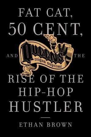 [PDF] [EPUB] Queens Reigns Supreme: Fat Cat, 50 Cent, and the Rise of the Hip Hop Hustler Download by Ethan Brown