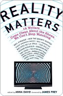 [PDF] [EPUB] Reality Matters: 19 Writers Come Clean About the Shows We Can't Stop Watching Download by Anna David