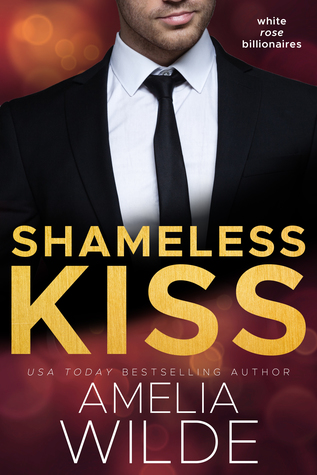 [PDF] [EPUB] Shameless Kiss (White Rose Billionaires #3) Download by Amelia Wilde