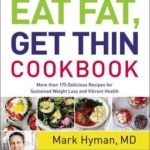 [PDF] [EPUB] The Eat Fat, Get Thin Cookbook: More Than 175 Delicious Recipes for Sustained Weight Loss and Vibrant Health Download