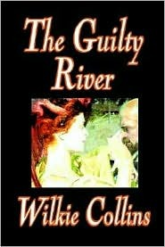[PDF] [EPUB] The Guilty River Download by Wilkie Collins