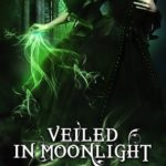 [PDF] [EPUB] Veiled in Moonlight (The Ministry of Curiosities, #8) Download