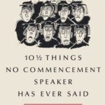 [PDF] [EPUB] 10 1 2 Things No Commencement Speaker Has Ever Said Download