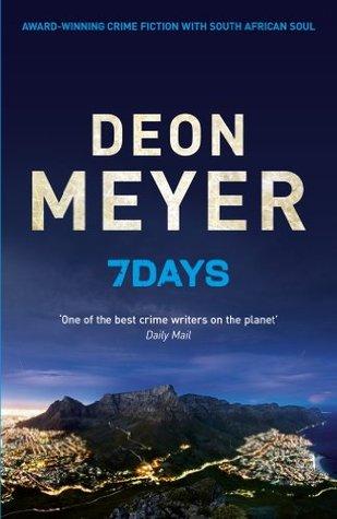 [PDF] [EPUB] 7 Days (Benny Griessel) Download by Deon Meyer
