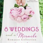 [PDF] [EPUB] 8 Weddings and a Miracle Romance Collection: 9 Contemporary Romances Need a Little Divine Intervention Download