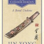 [PDF] [EPUB] A Bond Undone (Legends of the Condor Heroes, #2) Download