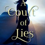 [PDF] [EPUB] A Court of Lies (The Kingmakers' War, #6) Download