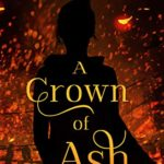 [PDF] [EPUB] A Crown of Ash (The Kingmakers' War, #9) Download