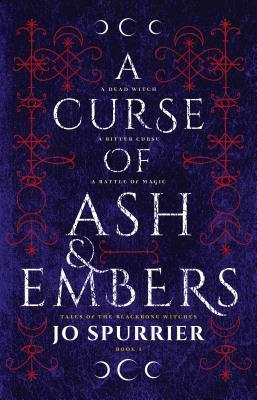 [PDF] [EPUB] A Curse of Ash and Embers (Tales of the Blackbone Witches, #1) Download by Jo Spurrier