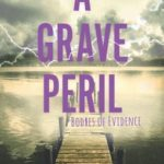 [PDF] [EPUB] A Grave Peril (Bodies of Evidence, #3) Download