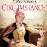 [PDF] [EPUB] A Most Peculiar Circumstance (Ladies of Distinction, #2) Download