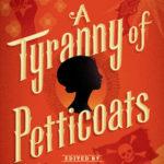 [PDF] [EPUB] A Tyranny of Petticoats (A Tyranny of Petticoats, #1) Download