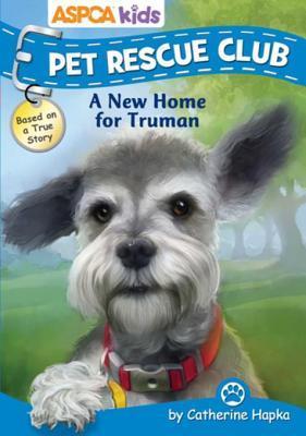 [PDF] [EPUB] ASPCA kids: Pet Rescue Club: A New Home for Truman Download by Catherine Hapka