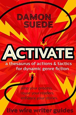 [PDF] [EPUB] Activate: a thesaurus of actions and tactics for dynamic genre fiction (live wire writer guides) Download by Damon Suede