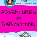 [PDF] [EPUB] Adventures In Babysitting (Miss Fortune World: SS Beauty Book 5) Download