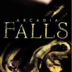 [PDF] [EPUB] Arcadia Falls (Arcadia, #3) Download