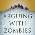 [PDF] [EPUB] Arguing with Zombies: Economics, Politics, and the Fight for a Better Future Download