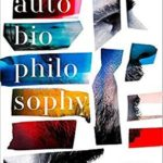 [PDF] [EPUB] AutoBioPhilosophy: An Intimate Story of What it Means to be Human [Paperback] [Jan 01, 2018] Robert Rowland Smith Download