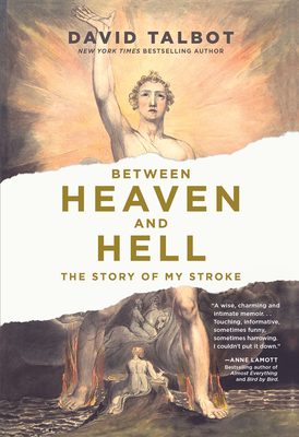 [PDF] [EPUB] Between Heaven and Hell: The Story of My Stroke Download by David Talbot