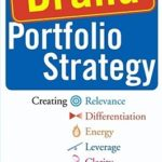 [PDF] [EPUB] Brand Portfolio Strategy: Creating Relevance, Differentiation, Energy, Leverage, and Clarity Download