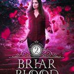 [PDF] [EPUB] Briar Blood (Spellwood Academy Book 2) Download