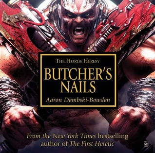 [PDF] [EPUB] Butcher's Nails (The Horus Heresy Audio Drama) Download by Aaron Dembski-Bowden