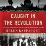 [PDF] [EPUB] Caught in the Revolution: Petrograd, Russia, 1917 – A World on the Edge Download