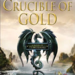 [PDF] [EPUB] Crucible of Gold (Temeraire, #7) Download