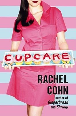 [PDF] [EPUB] Cupcake (Cyd Charisse, #3) Download by Rachel Cohn