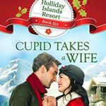 [PDF] [EPUB] Cupid Takes a Wife (Holliday Islands Resort, #6) Download